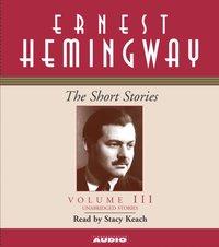 Short Stories Volume III - Ernest Hemingway - audiobook