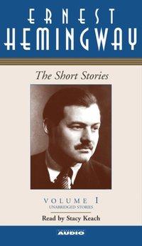 Short Stories  of Ernest Hemingway - Ernest Hemingway - audiobook