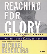 Reaching for Glory - Michael R. Beschloss - audiobook