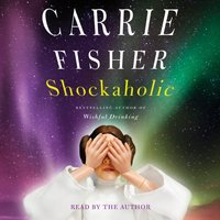 Shockaholic - Carrie Fisher - audiobook