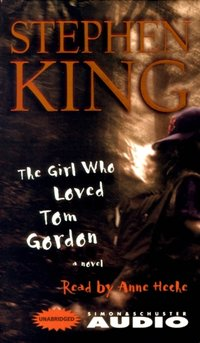 Girl Who Loved Tom Gordon - Stephen King - audiobook