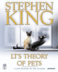 LT's Theory of Pets - Stephen King - audiobook