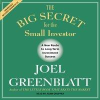 Big Secret for the Small Investor - Joel Greenblatt - audiobook