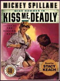 Kiss Me Deadly - Mickey Spillane - audiobook