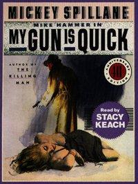 My Gun is Quick - Mickey Spillane - audiobook