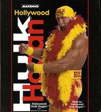 Hollywood Hulk Hogan - Hulk Hogan - audiobook