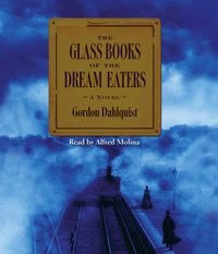 Glass Books of The Dream Eaters - Gordon Dahlquist - audiobook