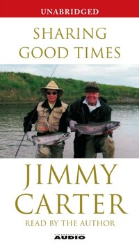 Sharing Good Times - Jimmy Carter - audiobook