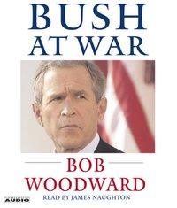 Bush at War - Bob Woodward - audiobook