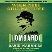 When Pride Still Mattered - David Maraniss - audiobook