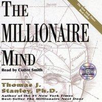Millionaire Mind - Thomas J. Stanley - audiobook