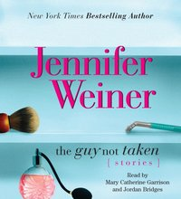 Guy Not Taken - Jennifer Weiner - audiobook