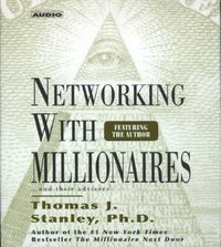 Networking with Millionnaires - Thomas J. Stanley - audiobook