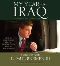 My Year in Iraq - L.  Paul Bremer - audiobook