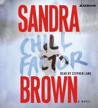 Chill Factor - Sandra Brown - audiobook