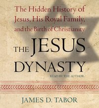 Jesus Dynasty - James D. Tabor - audiobook