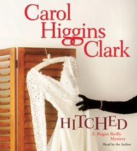 Hitched - Carol Higgins Clark - audiobook