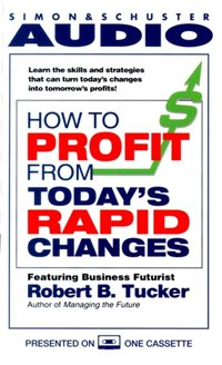 How to Profit from Today's Rapid Changes - Robert Tucker - audiobook