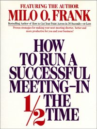 How to Run A Successful Meeting In 1/2 the Time - Milo O. Frank - audiobook