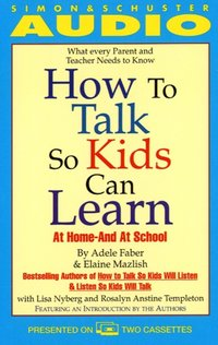 How to Talk So Kids Can Learn - Adele Faber - audiobook