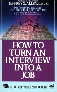 How to Turn An Interview Into A Job - Jeffrey G. Allen - audiobook