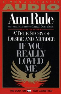 If You Really Loved Me - Ann Rule - audiobook