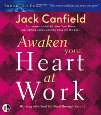 Awaken Your Heart at Work - Jack Canfield - audiobook