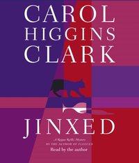 Jinxed - Carol Higgins Clark - audiobook