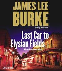 Last Car to Elysian Fields - James Lee Burke - audiobook