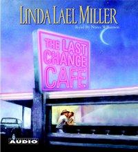 Last Chance Cafe - Linda Lael Miller - audiobook