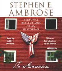 To America - Stephen E. Ambrose - audiobook