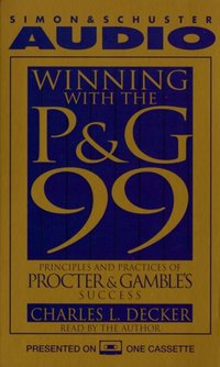 Winning With the P&G 99 - Charles L. Decker - audiobook