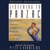 Listening to Prozac - Peter D. Kramer - audiobook