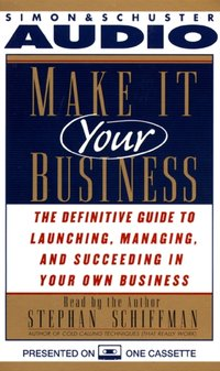 Make It Your Business - Stephan Schiffman - audiobook