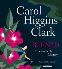 Burned - Carol Higgins Clark - audiobook