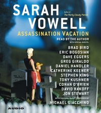 Assassination Vacation - Sarah Vowell - audiobook
