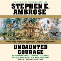 Undaunted Courage - Stephen E. Ambrose - audiobook
