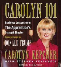 Carolyn 101 - Carolyn Kepcher - audiobook