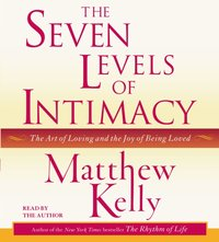 Seven Levels of Intimacy - Matthew Kelly - audiobook