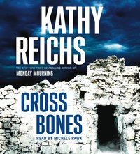 Cross Bones - Kathy Reichs - audiobook
