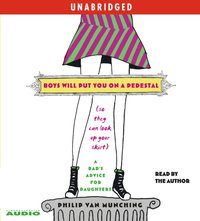 Boys Will Put You on a Pedestal (So They Can Look Up Your Skirt) - Philip Van Munching - audiobook
