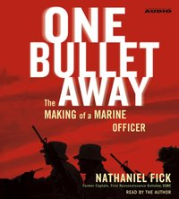 One Bullet Away - Nathaniel Fick - audiobook