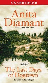 Last Days of Dogtown - Anita Diamant - audiobook
