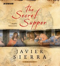 Secret Supper - Javier Sierra - audiobook
