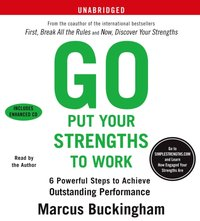 Go Put Your Strengths to Work - Marcus Buckingham - audiobook