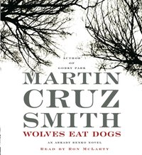 Wolves Eat Dogs - Martin Cruz Smith - audiobook