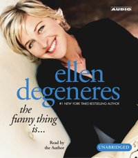 Funny Thing Is... - Ellen DeGeneres - audiobook