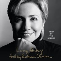 Living History - Hillary Rodham Clinton - audiobook