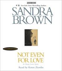 Not Even for Love - Sandra Brown - audiobook