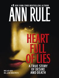 Heart Full of Lies - Ann Rule - audiobook